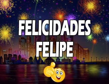 Felicidades Felipe Mensajes