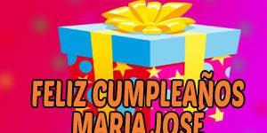 Frases y Mensajes de Feliz Cumpleaños María José