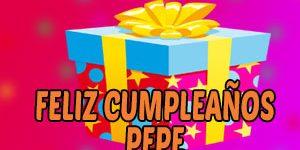 Frases y Mensajes de Feliz Cumpleaños Pepe