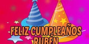 Frases y Mensajes de Feliz Cumpleaños Rubén