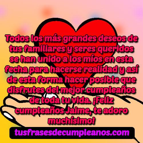 Feliz Cumpleaños Jaime Frases