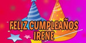 Frases y Mensajes de Feliz Cumpleaños Irene