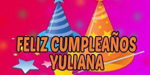 Frases y Mensajes de Feliz Cumpleaños Yuliana