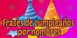Frases de Cumpleaños por Nombres