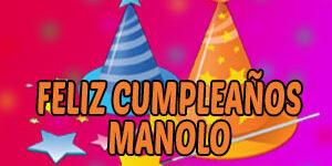 Frases y Mensajes de Feliz Cumpleaños Manolo