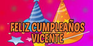 Frases y Mensajes de Feliz Cumpleaños Vicente