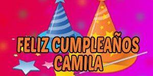 Frases y Mensajes de Feliz Cumpleaños Camila