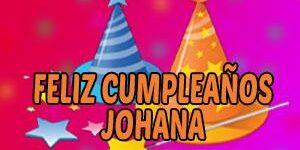 Frases y Mensajes de Feliz Cumpleaños Johana