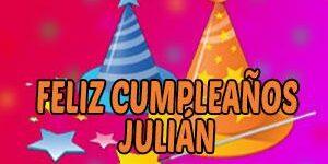 Frases y Mensajes de Feliz Cumpleaños Julian